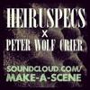 HEIRUSPECS X PETER WOLF CRIER