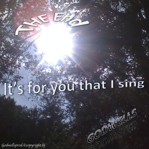 It's for you that I sing