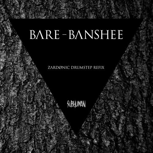 Bare - Banshee (Zardonic Drumstep Refix)