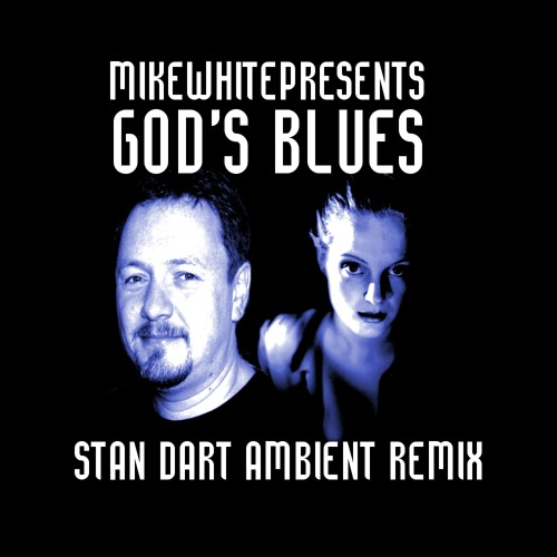 God´s Blues (Stan Dart´s Ambient Mix)
