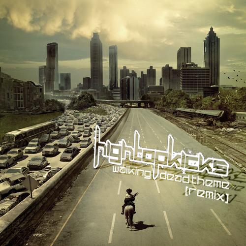 Walking Dead Theme (High Top Kicks Remix)