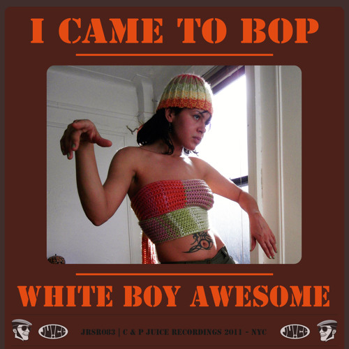 JRSR083, I Came To Bop by White Boy Awesome