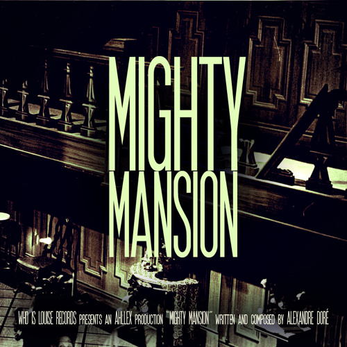 Ahllex - Mighty Mansion [FREE DOWNLOAD]