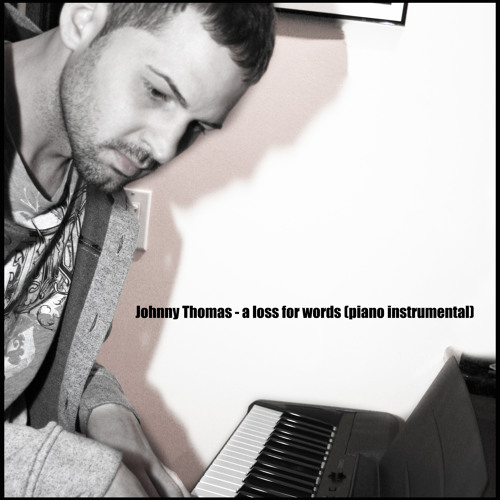Johnny Thomas - A loss for words