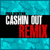 Figg Newton-Cashin Out REMIX
