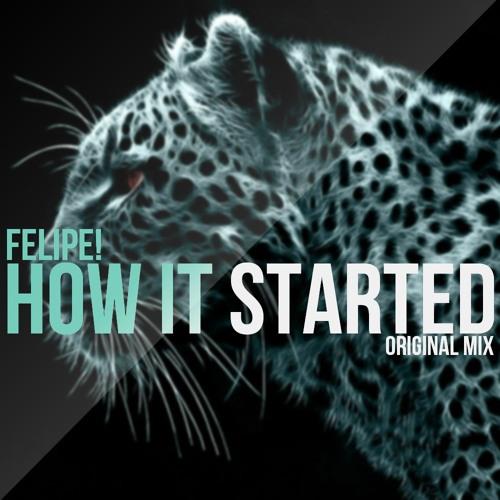 Felipe! - How It Started (Original Mix)