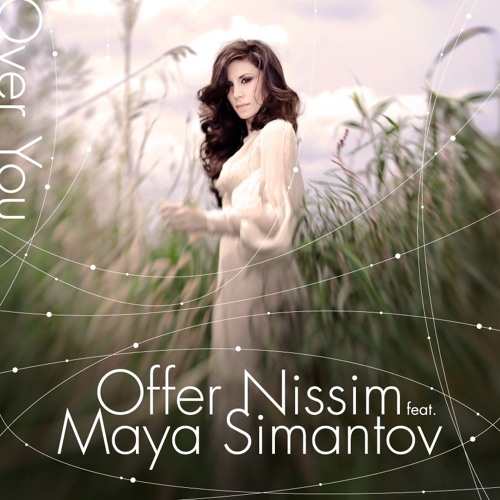 You'll Never Know ~ Offer Nissim Feat. Maya Simantov