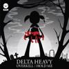 Delta Heavy - Hold Me (Aphexl Remix)