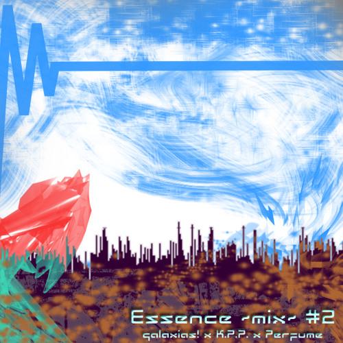 Essence ~mix~ #2 - galaxias! x K.P.P. x Perfume