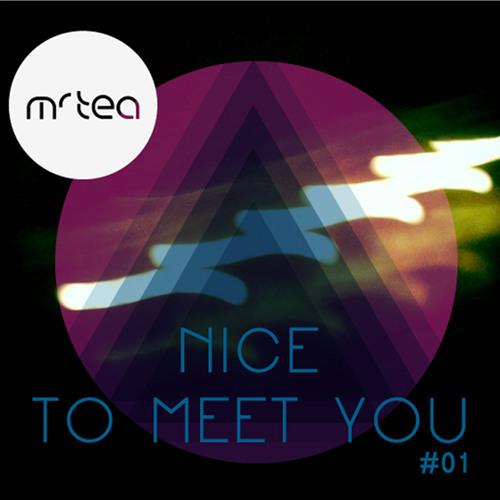 Dj Mr Tea - Nice To Meet You #01