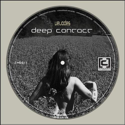 Veliades-Deep Contact ( Original mix) Consumed Records [c] Sc(preview)