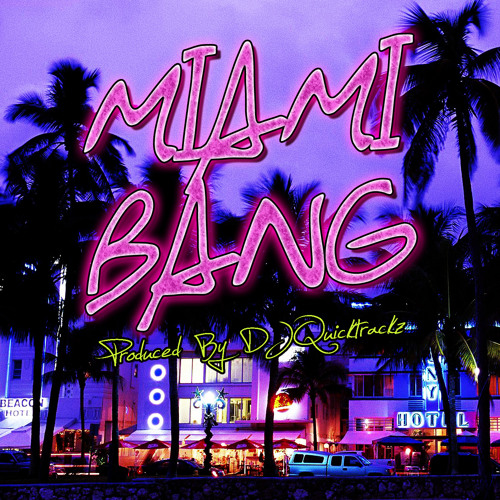 Miami Bang by DJ Quicktrackz