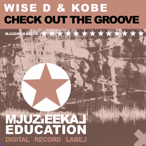 OUT NOW! Wise D & Kobe  - Check Out The Groove (Original Mix)