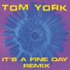 Tom York It's a fine day (radio remix edit)