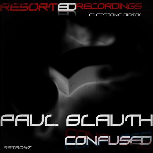 Paul Blauth - Confused ( Original Mix )  [Resorted Recordings]