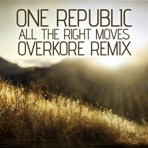 One Republic - All The Right Moves (Overkore Remix) (Free)
