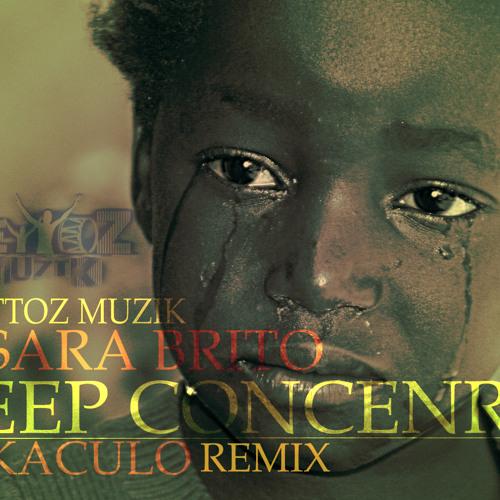 Deep Concerns - GuettoZ MuziK ft Sara Brito [Dj kaculo Remix] Promo