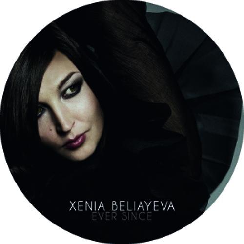 Xenia Beliayeva - Ever Since