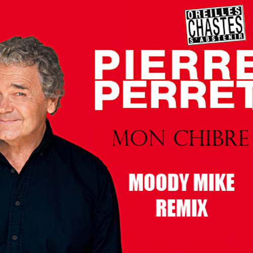 Pierre Perret Mon Chibre Moody Mike Remix