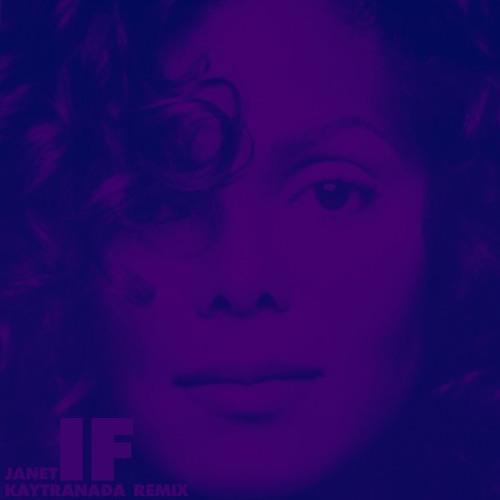 Janet Jackson - If (Kaytranada Remix)