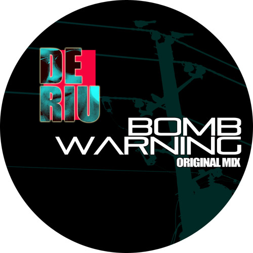 Deriu Techno - Bomb Warning (Original Mix)