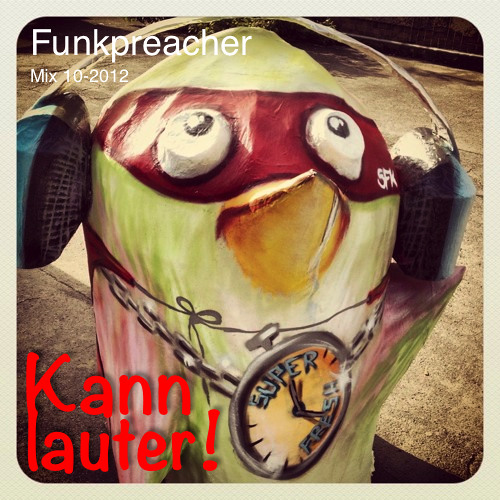 Kann lauter! | Podcast #4 super fresh kids (Mix 10-2012)