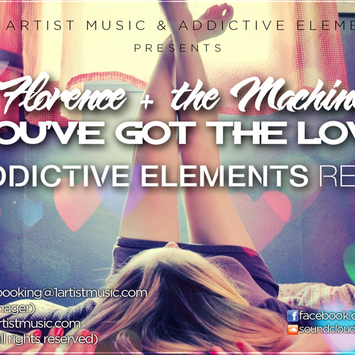 Florence + The Machine - You've Got the Love (Addictive Elements Remix)