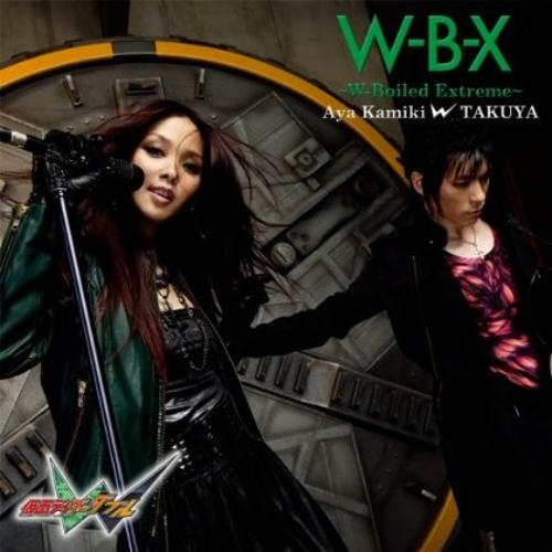 W-B-X (W-Boiled Extreme) - Aya Kamiki w Takuya / [OP] Mask Rider W