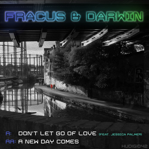 HUDIGI042A: Fracus & Darwin Feat. Jessica Palmer - Don't Let Go Of Love **OUT NOW**