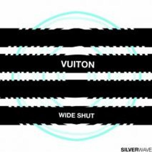 Vuiton - Wide Shut