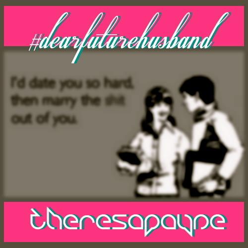 #dearfuturehusband