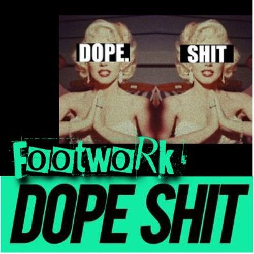 FootwoRk - DOPE S#!+