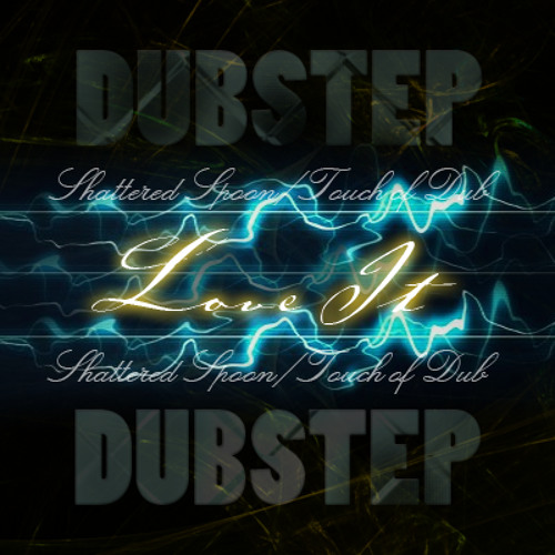 Dubstep (Love It)