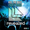 Kill The Buzz - Party Hard [OUT NOW]