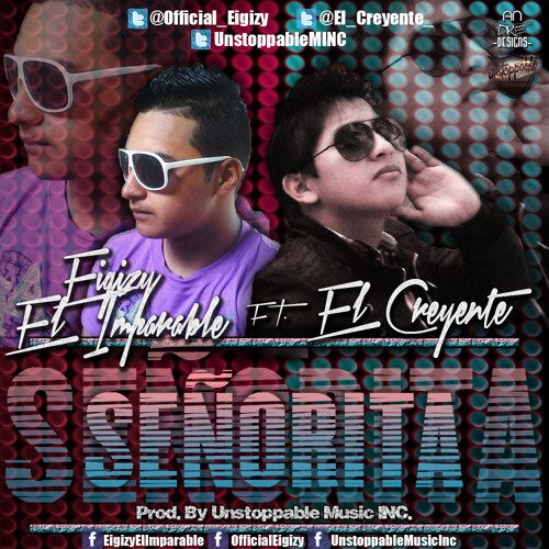 Eigizy El Imparable - Señorita (Ft. El Creyente) (Prod. By Unstoppable Music INC.) MASTER