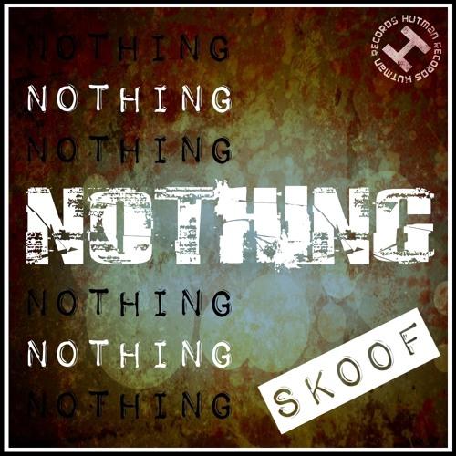 Skoof - Nothing (Original Mix) [Hutman Records]