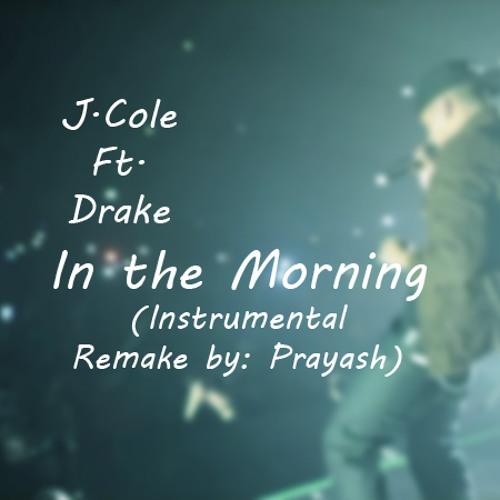 In The Morning- J. Cole ft. Drake (instrumental Remake)