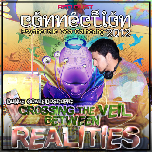 CROSSING THE VEIL BETWEEN REALITIES - Connection 2012 Chill Floor Closing Set - Dunle Goaleidoscopic