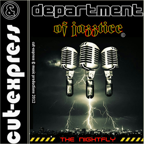 CUT-EXPRESS & DEPARTMENT OF JAZZTICE © THE NIGHTFLY (Now on itunes, emusic, cdbaby a.o)