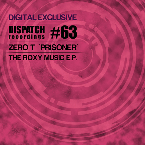 Zero T - Prisoner - Dispatch 63 E - DIGITAL EXCLUSIVE (CLIP) - OUT NOW