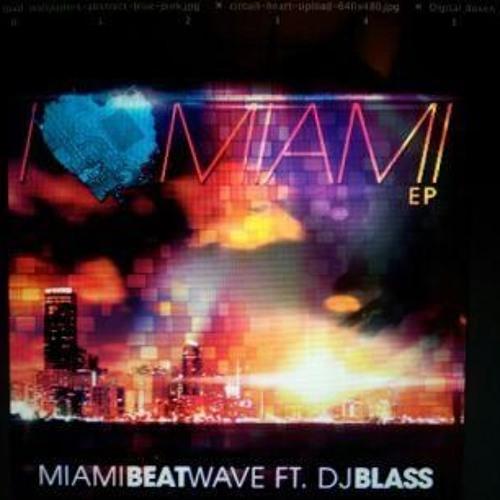 ILoveMiamiEP Miami Beat Wave Feat Blass Sniped
