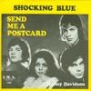 The Shocking Blue - Send Me A Postcard