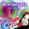 DESESPERADA -Marta Sanchez- Interpreta CeCi Mendoza Portada del disco