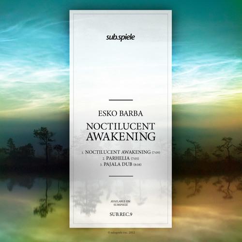 sub.rec.9 - Esko Barba - Noctilucent Awakening