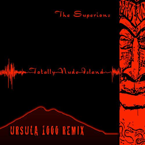Totally Nude Island (Ursula 1000 Remix)