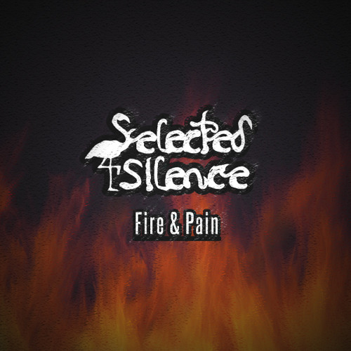 Selected Silence - Fire & Pain