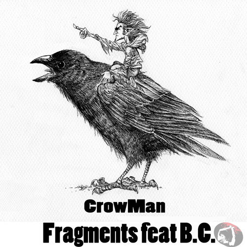 CrowMan - Fragments (Feat. B.C.) Out Now!