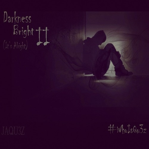 Darkness Bright II (its Alright) ( Prod. By Danson)
