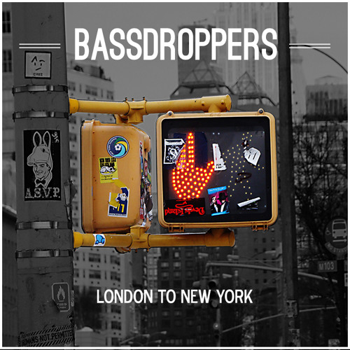 Bassdroppers - London to New York