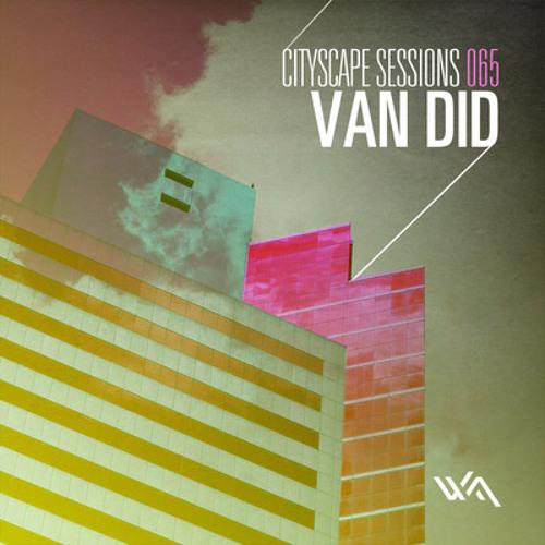 Van Did Live Set For Cityscape Sessions 065  [320/kbps]